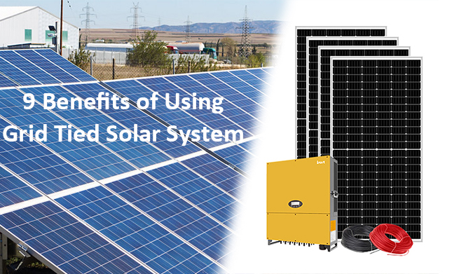 9 Benefits of Using Grid Tied Solar System in 2021