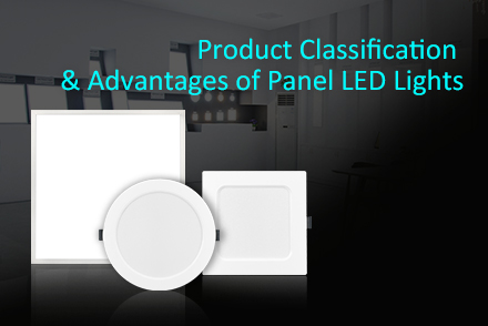 Product Classification and Advantages of Panel LED Lights